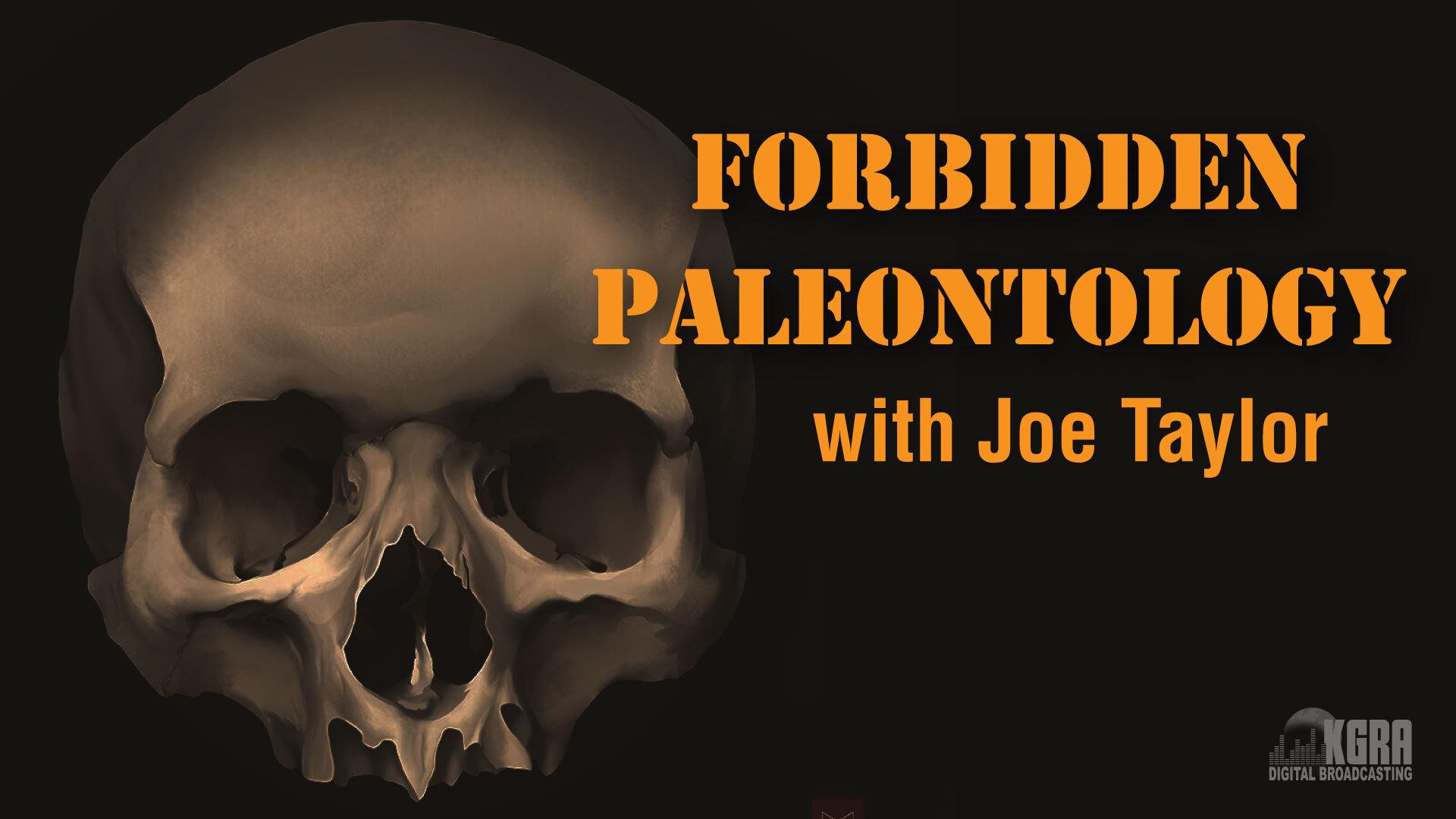 Forbidden Paleontology - Joe Taylor